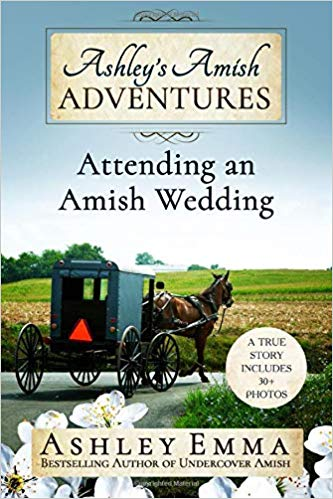 Ashley's Amish Adventures: Attending an Amish Wedding